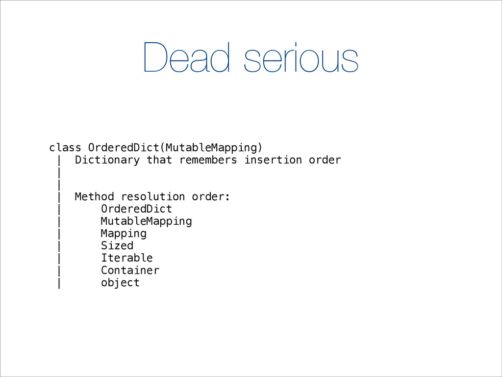 Dead serious class OrderedDict(MutableMapping) ...