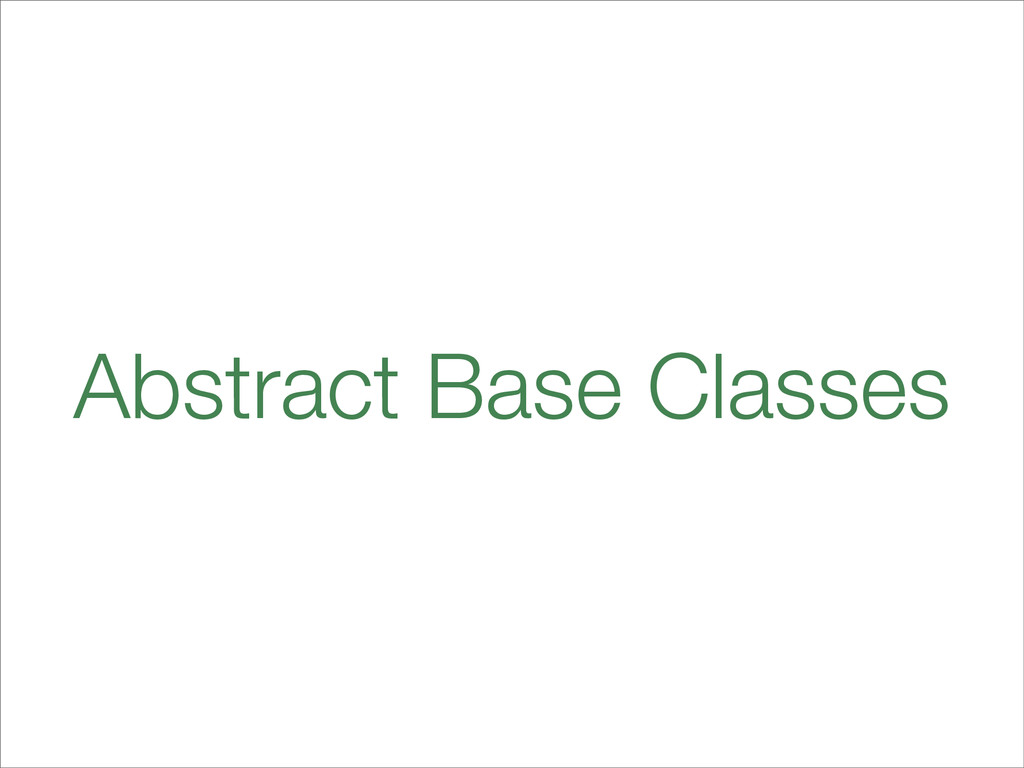 Abstract Base Classes