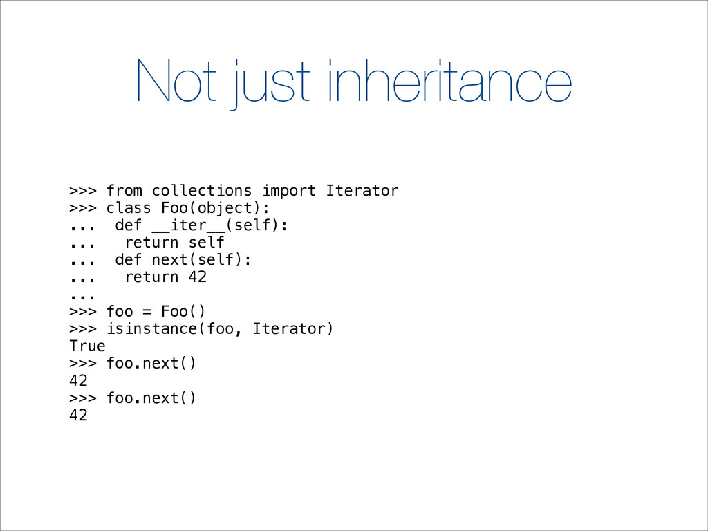 Not just inheritance >>> from collections impor...