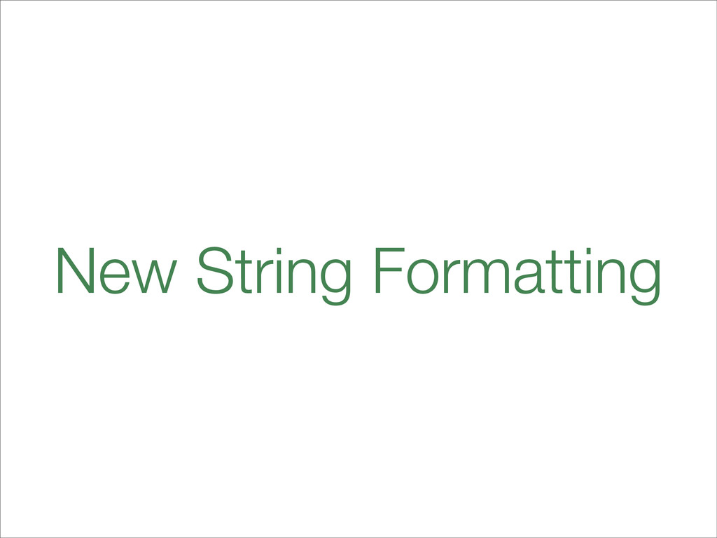 New String Formatting