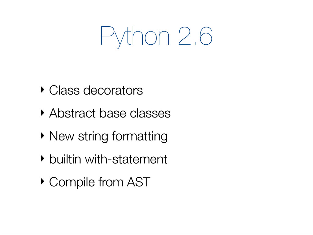 Python 2.6 ‣ Class decorators ‣ Abstract base c...