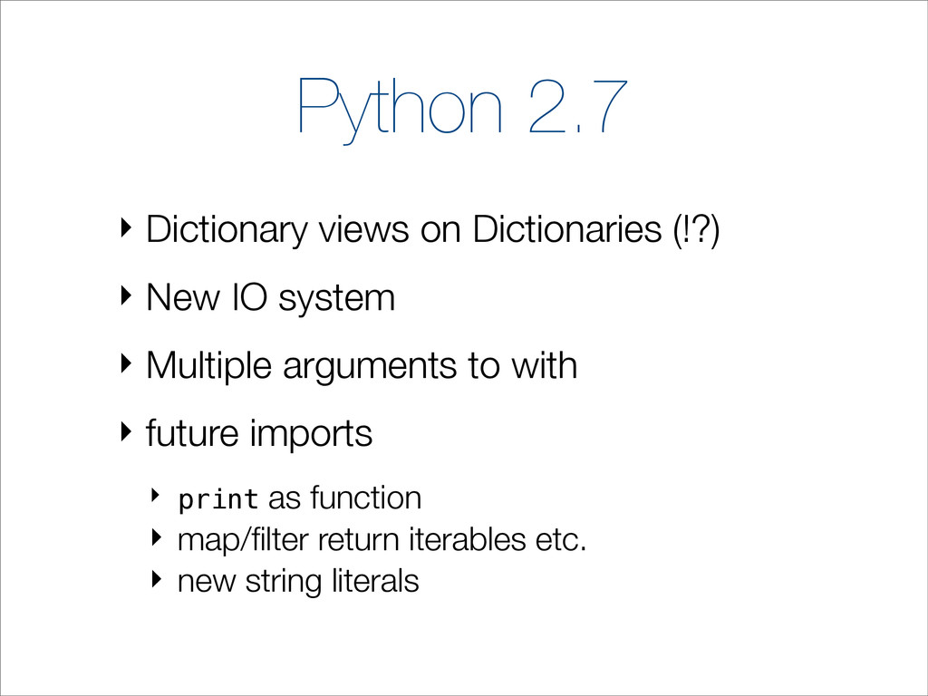 Python 2.7 ‣ Dictionary views on Dictionaries (...