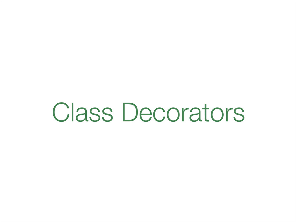 Class Decorators