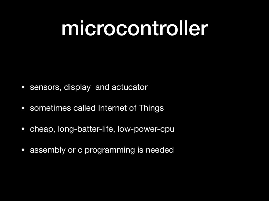 microcontroller • sensors, display and actucato...