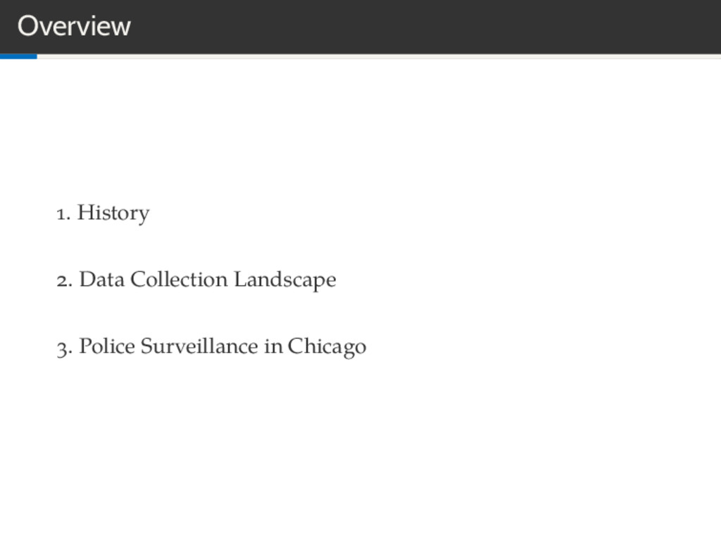 Overview . History . Data Collection Landscape ...