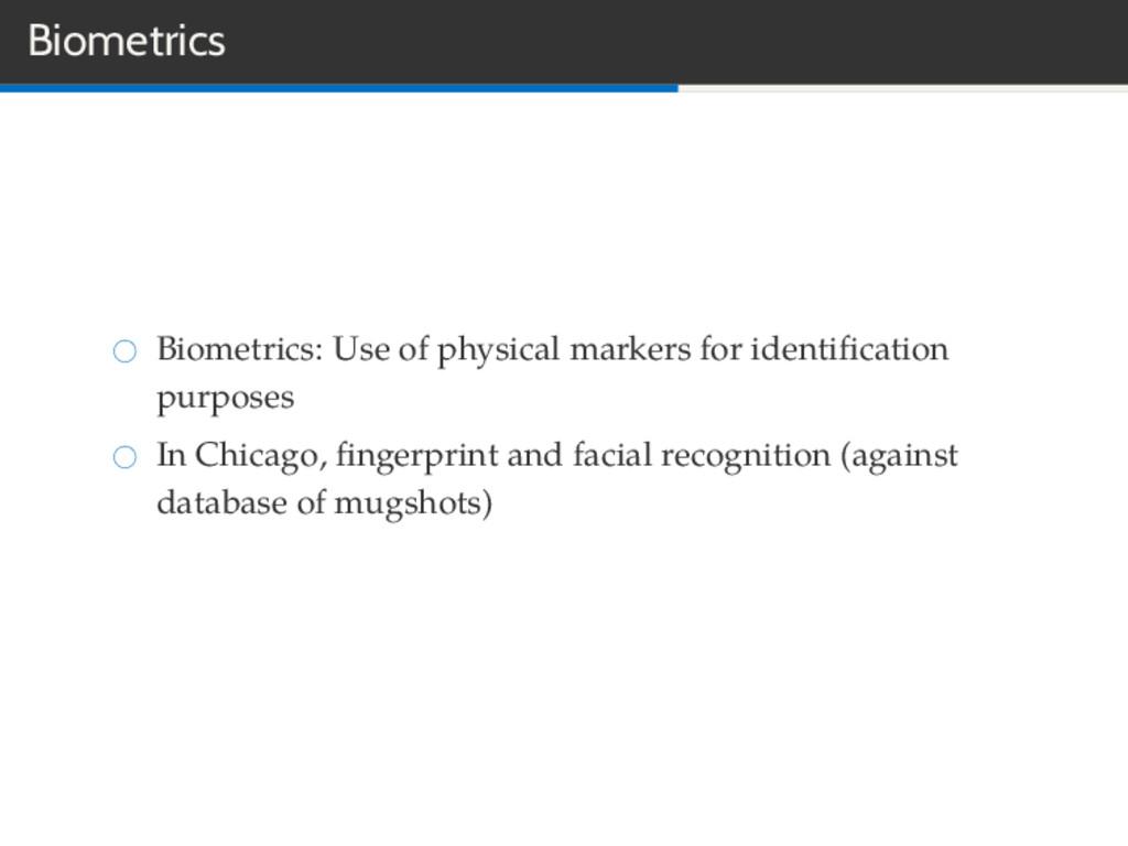Biometrics Biometrics: Use of physical markers ...