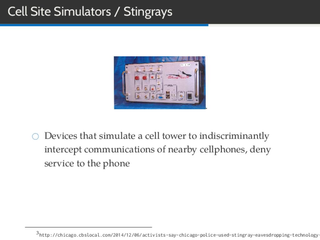 Cell Site Simulators / Stingrays Devices that s...