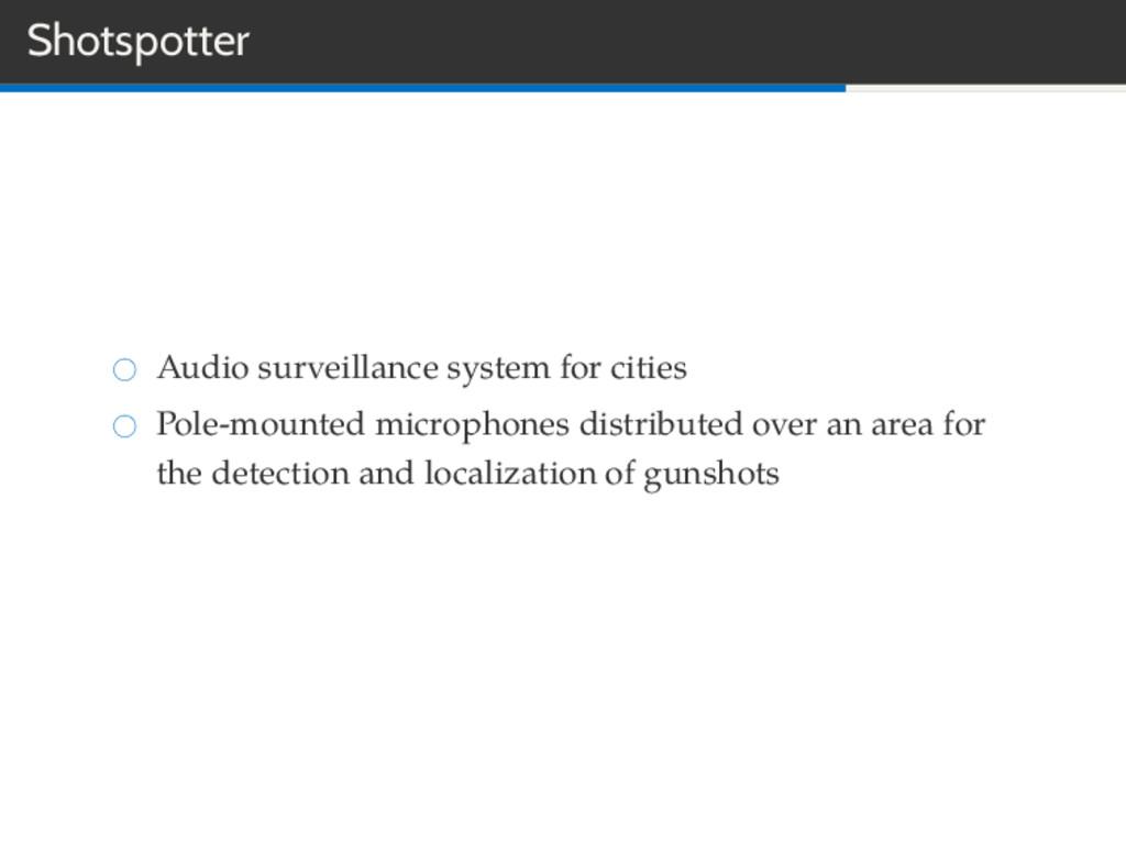 Shotspotter Audio surveillance system for citie...