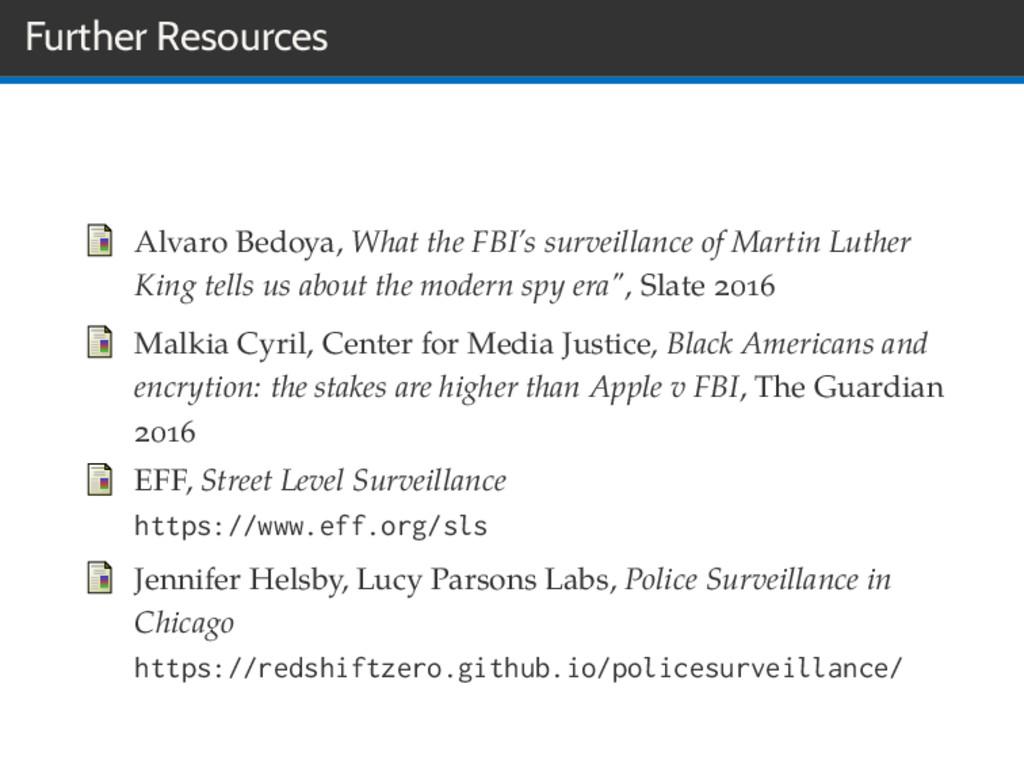 Further Resources Alvaro Bedoya, What the FBI's...