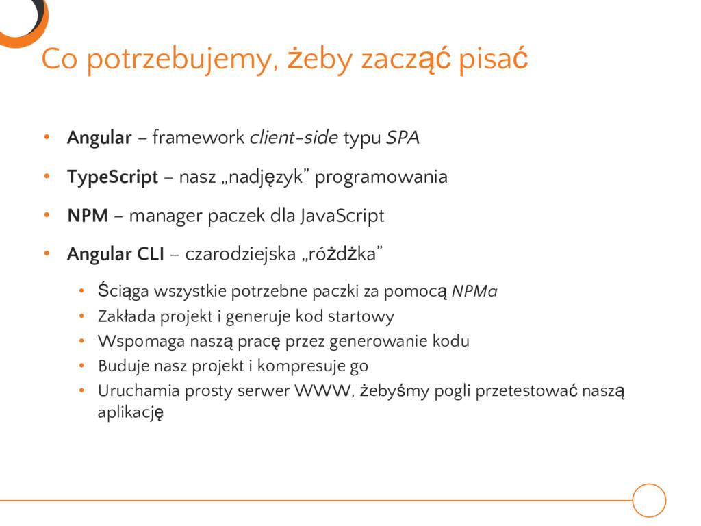 • Angular – framework client-side typu SPA • Ty...