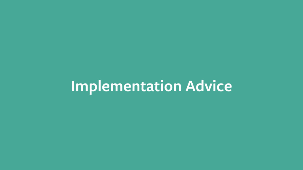 Implementation Advice