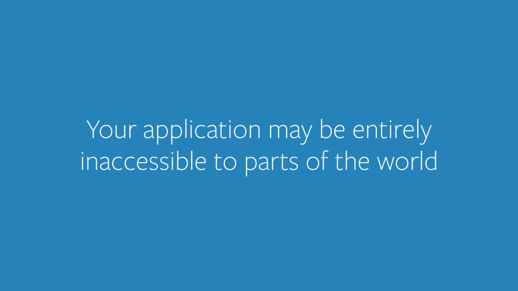 Your application may be entirely inaccessible t...