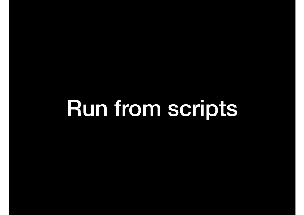 Run from scripts