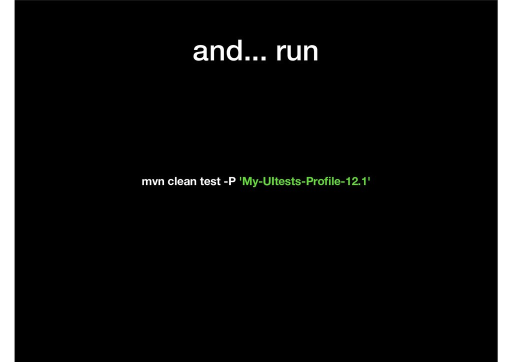 and... run mvn clean test -P 'My-UItests-Profile...