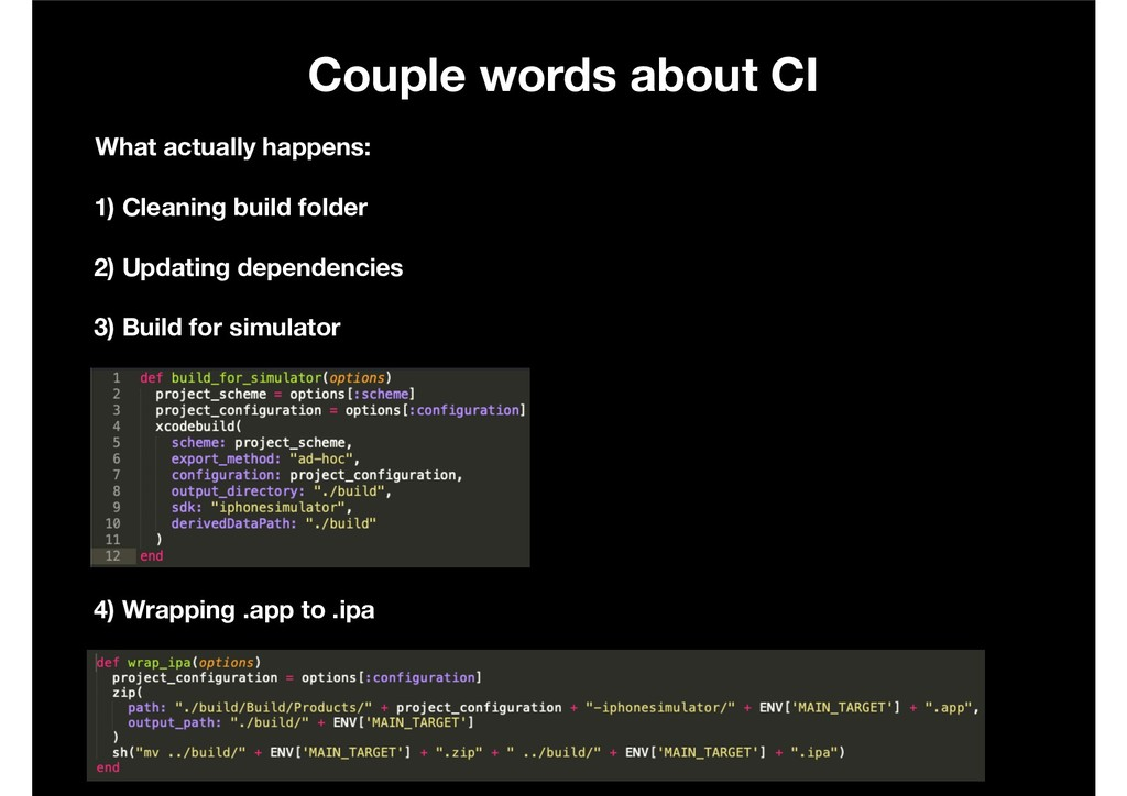 Couple words about CI What actually happens: 1)...