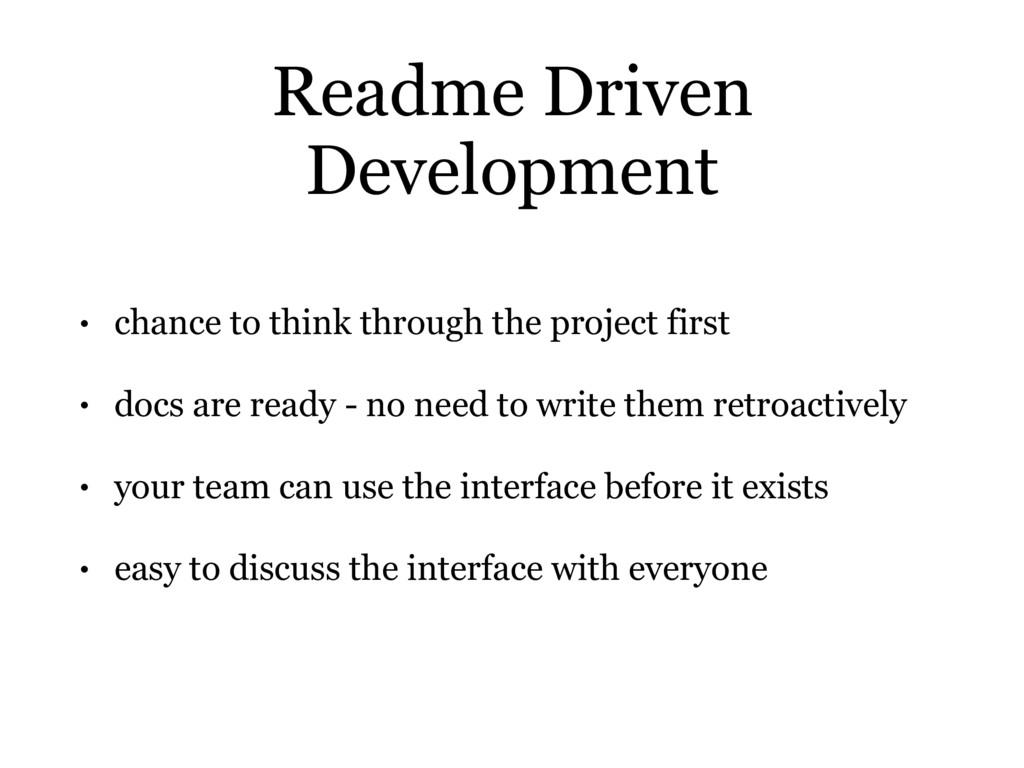 Readme Driven Development • chance to think thr...
