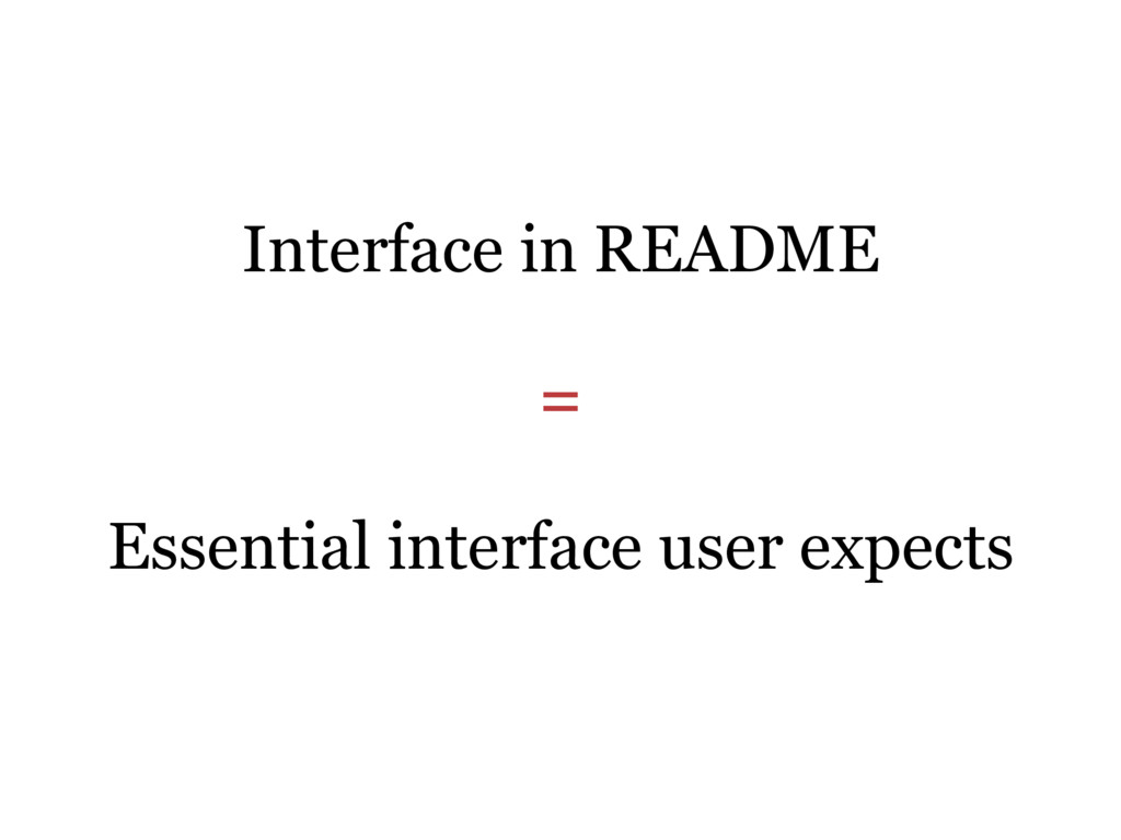 Interface in README = Essential interface user ...