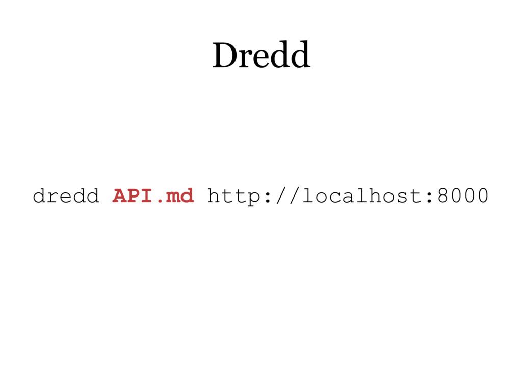 dredd API.md http://localhost:8000 Dredd