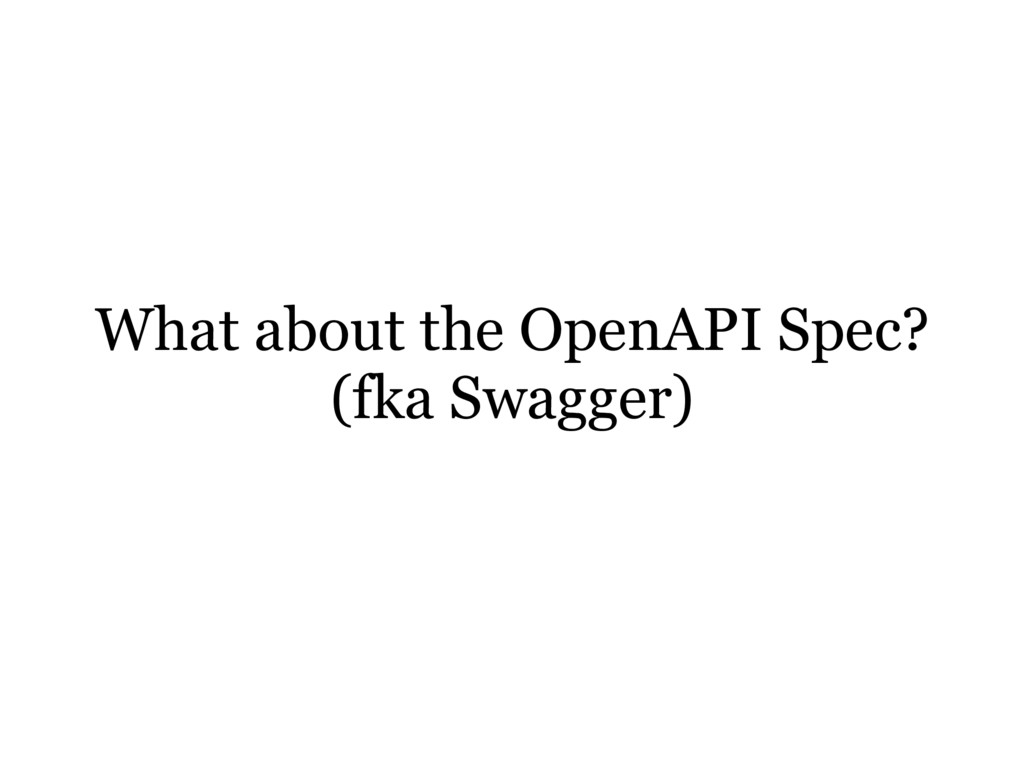 What about the OpenAPI Spec? (fka Swagger)