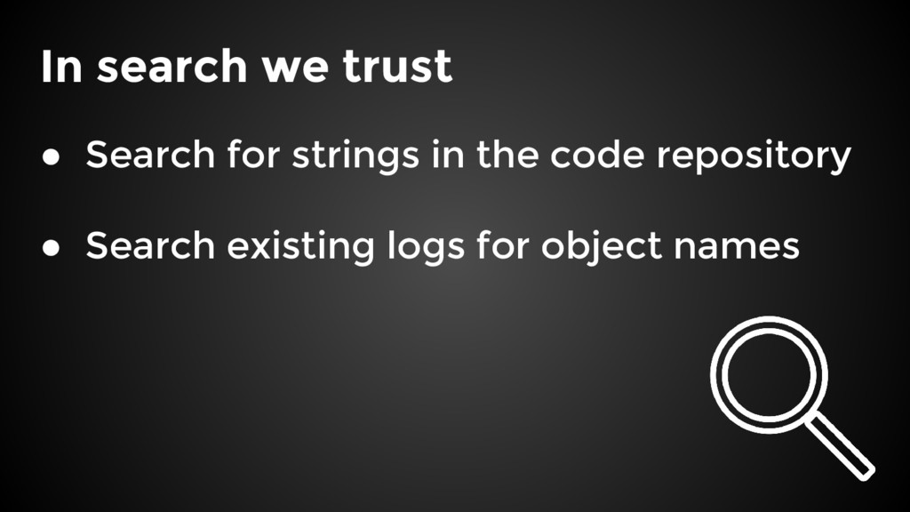 In search we trust ● Search for strings in the ...