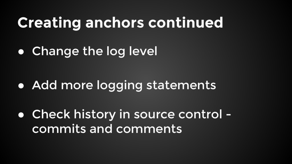 Creating anchors continued ● Change the log lev...