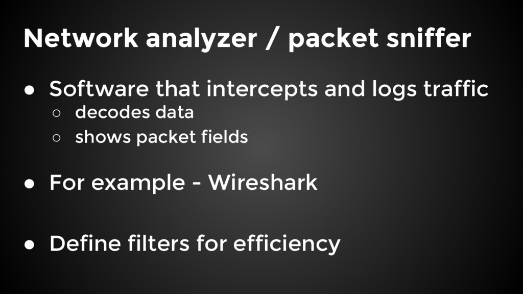 Network analyzer / packet sniffer ● Software th...