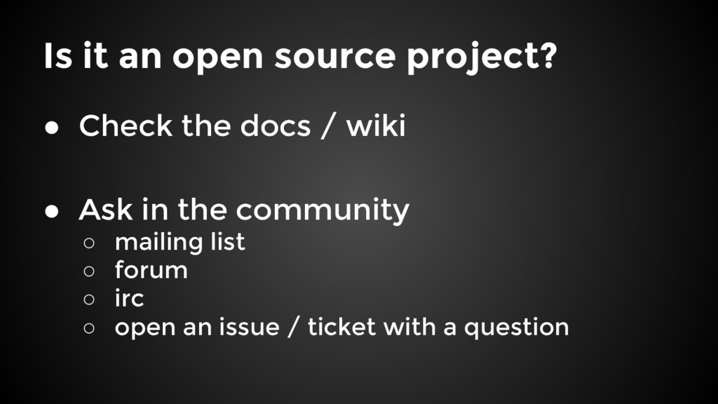 Is it an open source project? ● Check the docs ...