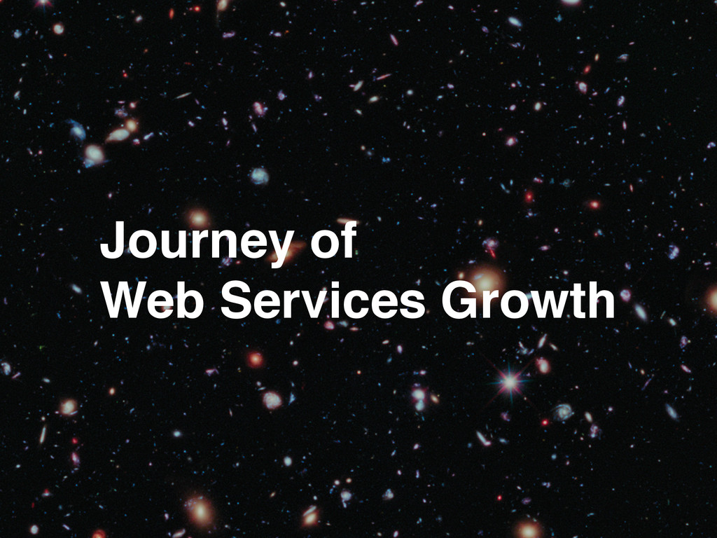 Journey of! Web Services Growth
