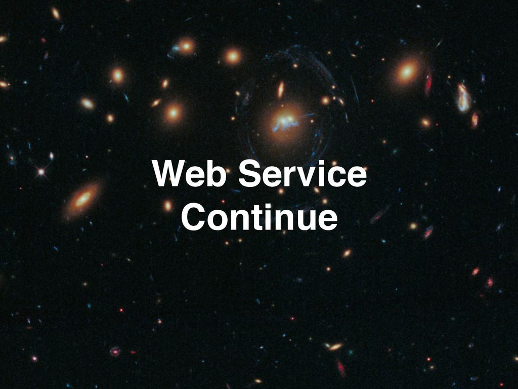 Web Service Continue