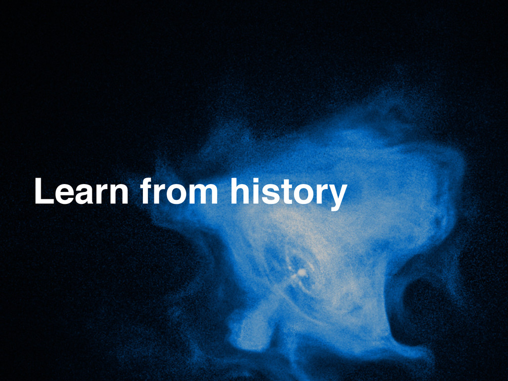 Learn from history