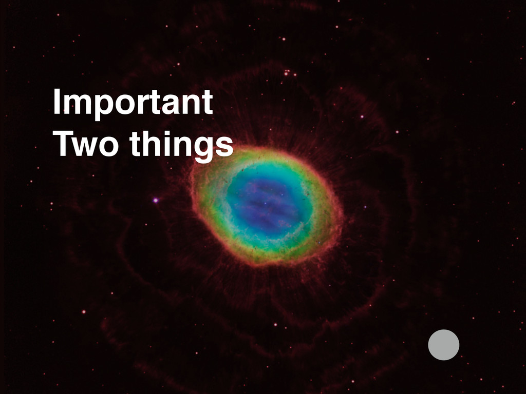 Important! Two things