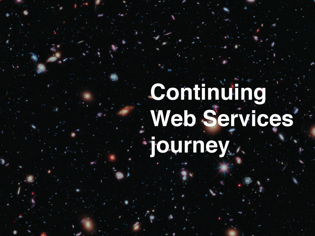 Continuing! Web Services! journey