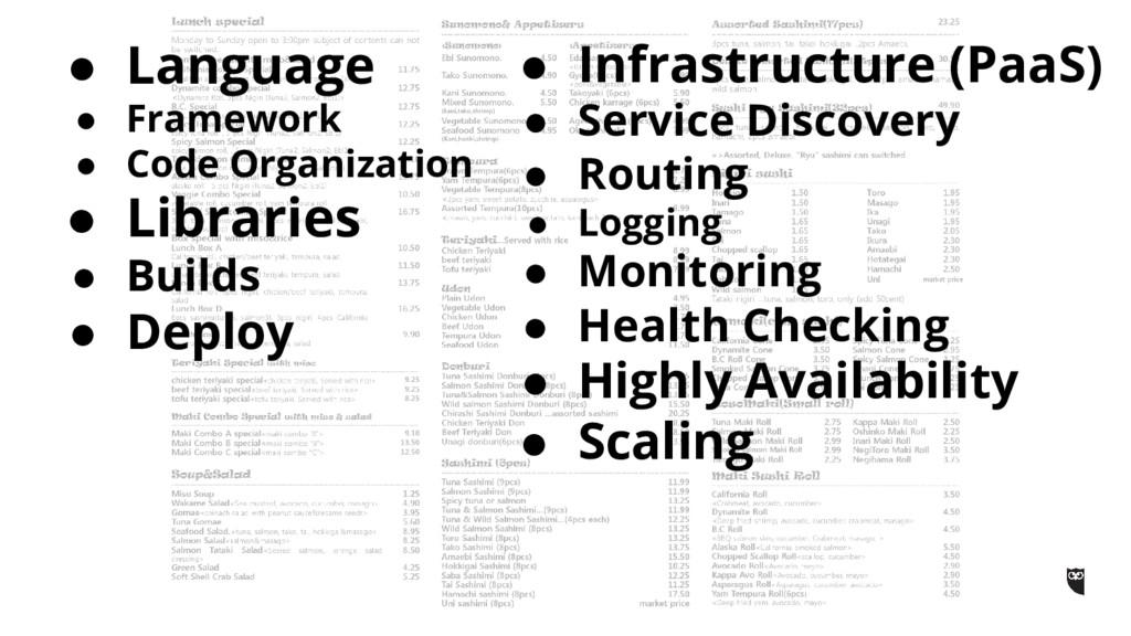 ● Language ● Framework ● Code Organization ● Li...
