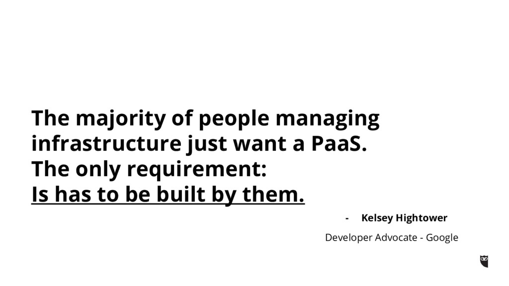 The majority of people managing infrastructure ...