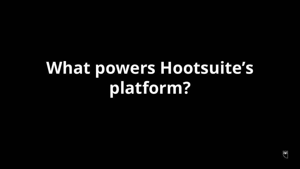 What powers Hootsuite's platform?