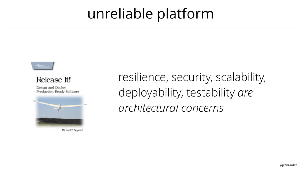 @jezhumble unreliable platform resilience, secu...