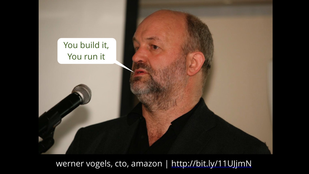 You build it, You run it werner vogels, cto, am...