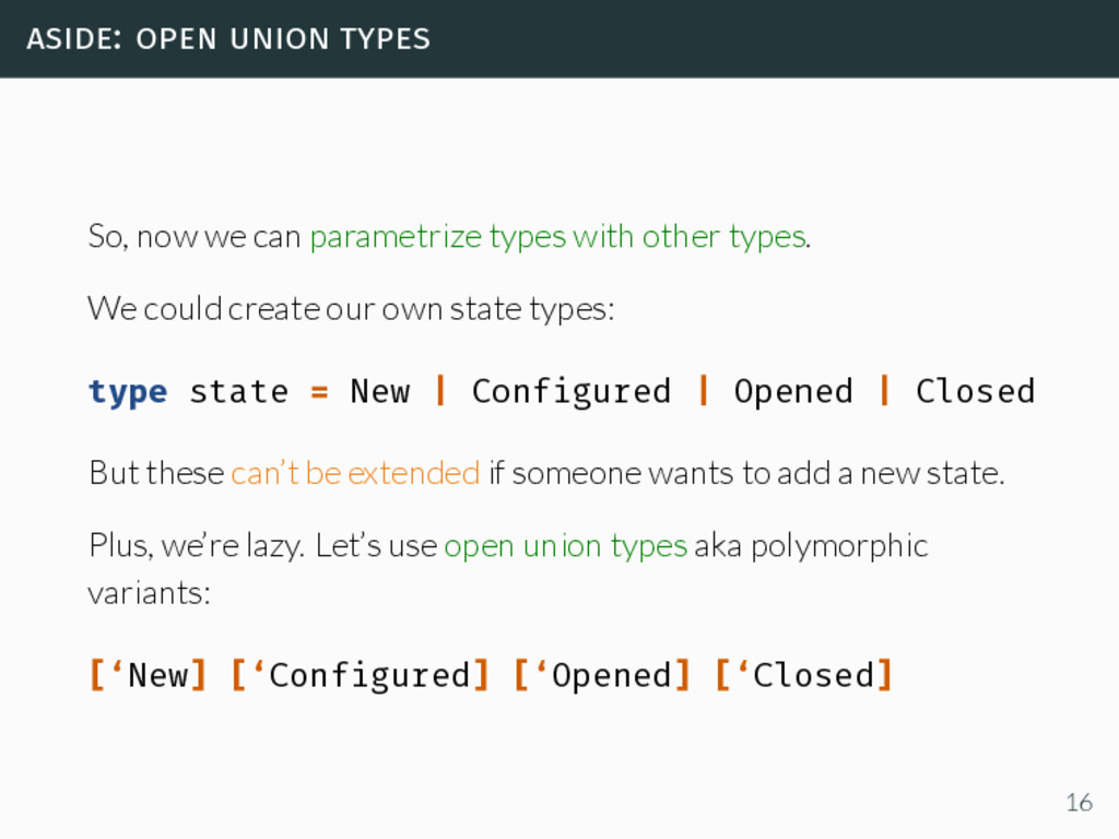 aside: open union types So, now we can parametr...