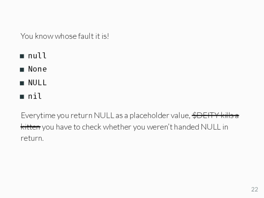 You know whose fault it is! null None NULL nil ...
