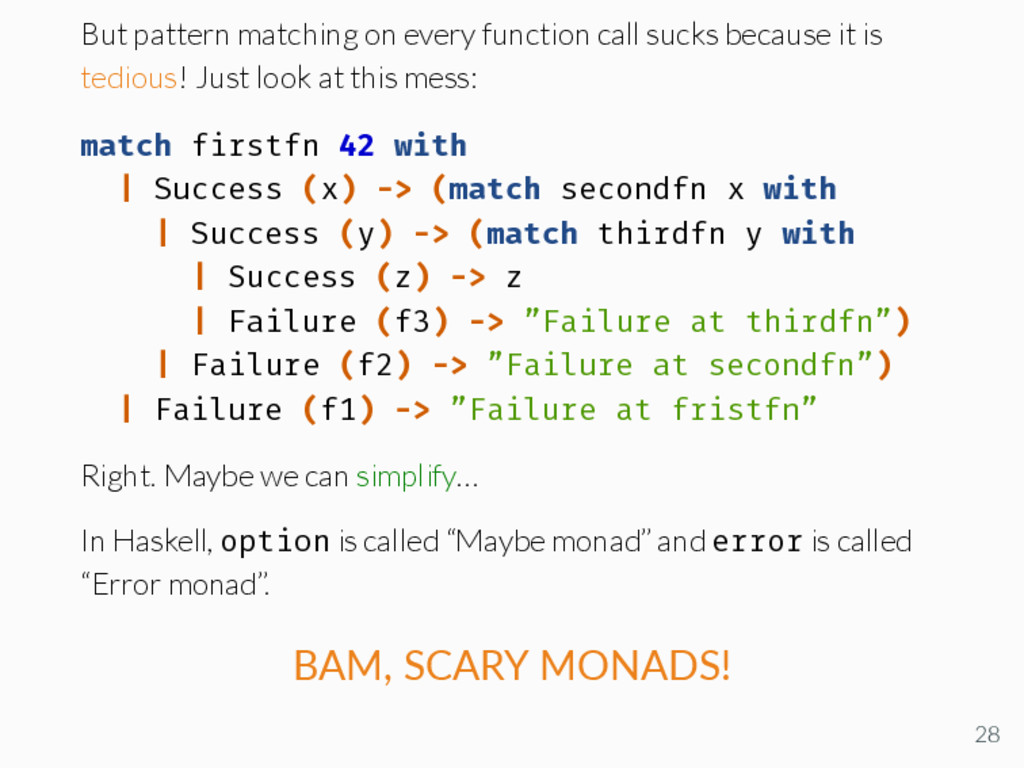 But pattern matching on every function call suc...