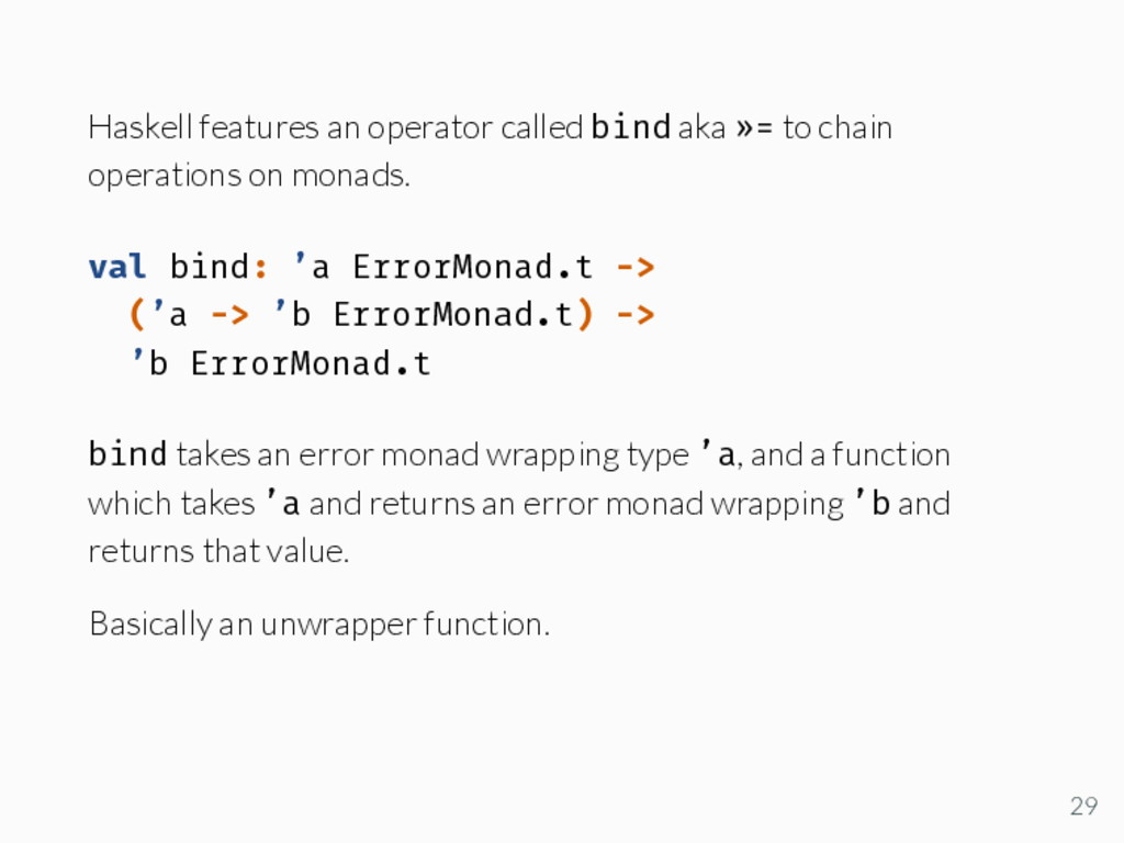 Haskell features an operator called bind aka »=...
