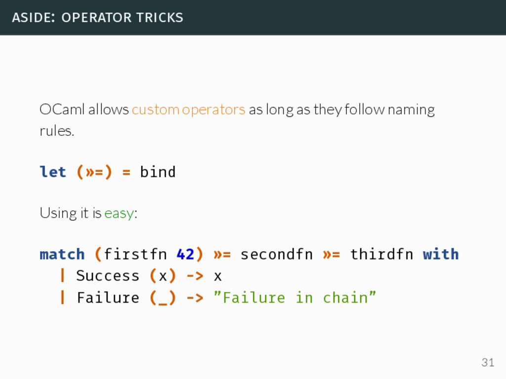 aside: operator tricks OCaml allows custom oper...