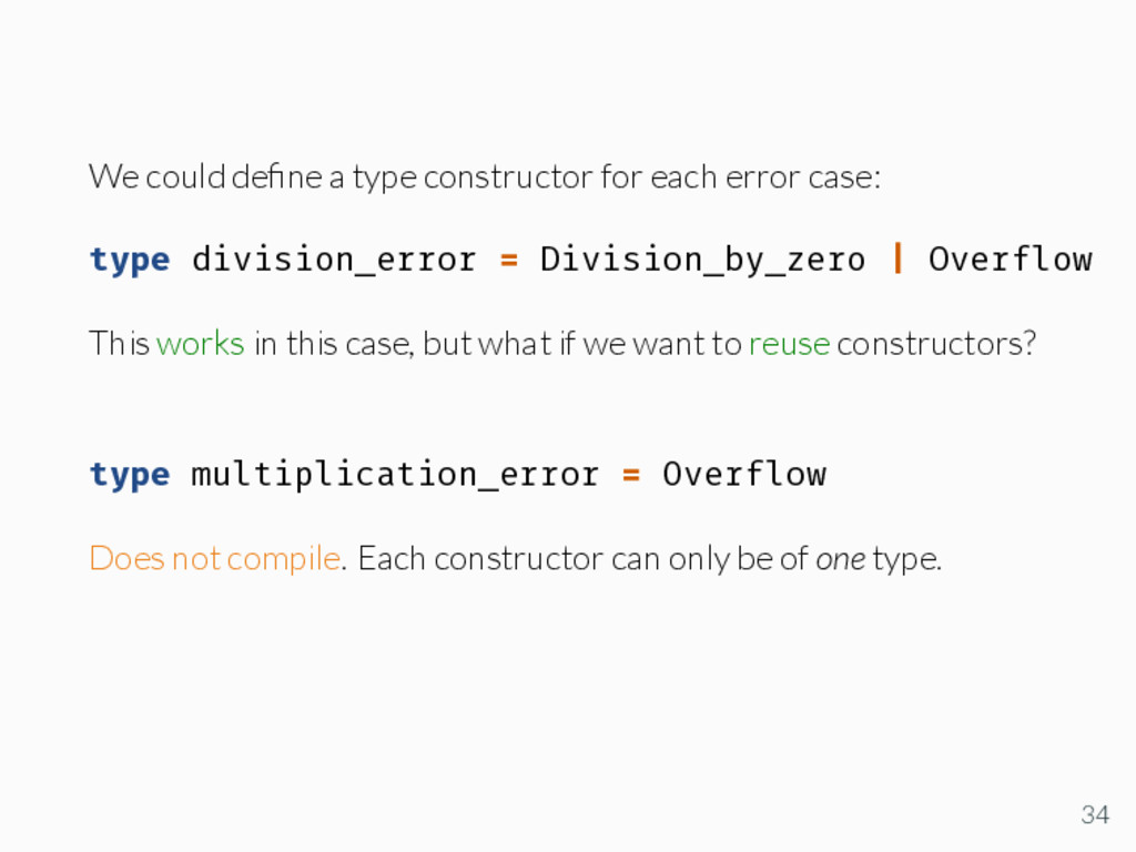 We could define a type constructor for each erro...