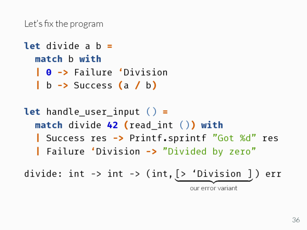 Let's fix the program let divide a b = match b w...