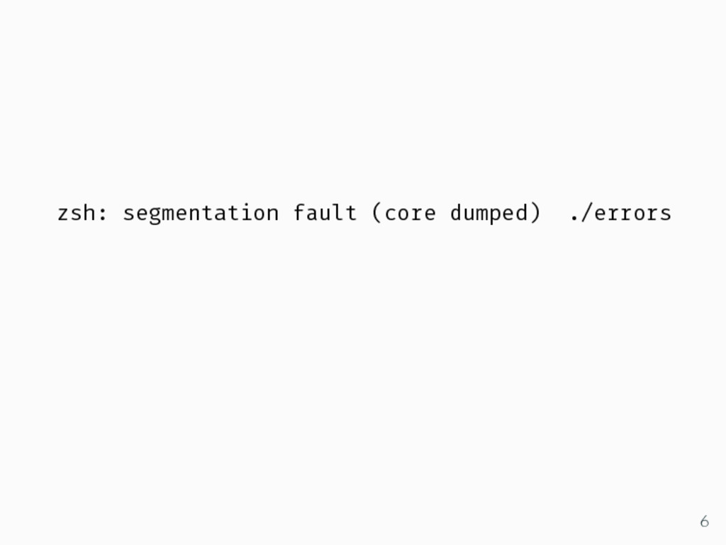 zsh: segmentation fault (core dumped) ./errors 6