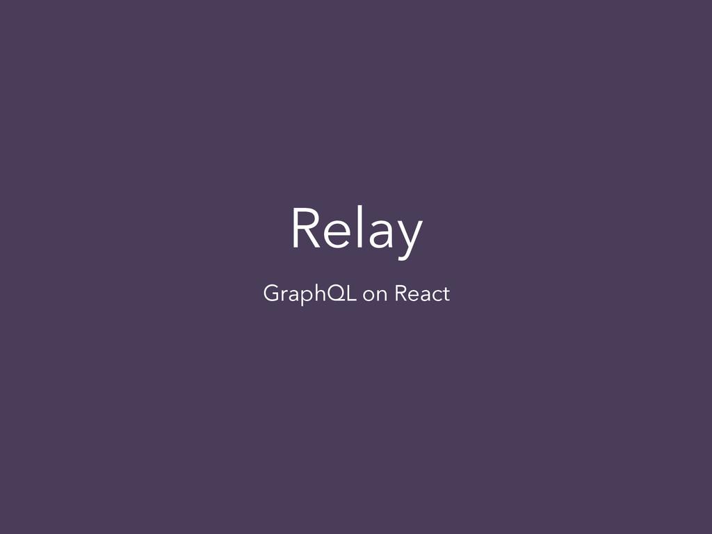 Relay GraphQL on React