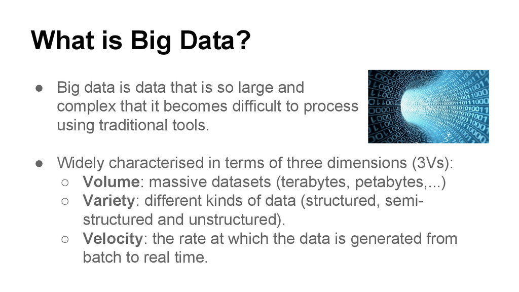 What is Big Data? ● Big data is data that is so...