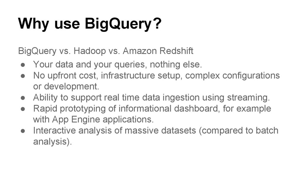 Why use BigQuery? BigQuery vs. Hadoop vs. Amazo...