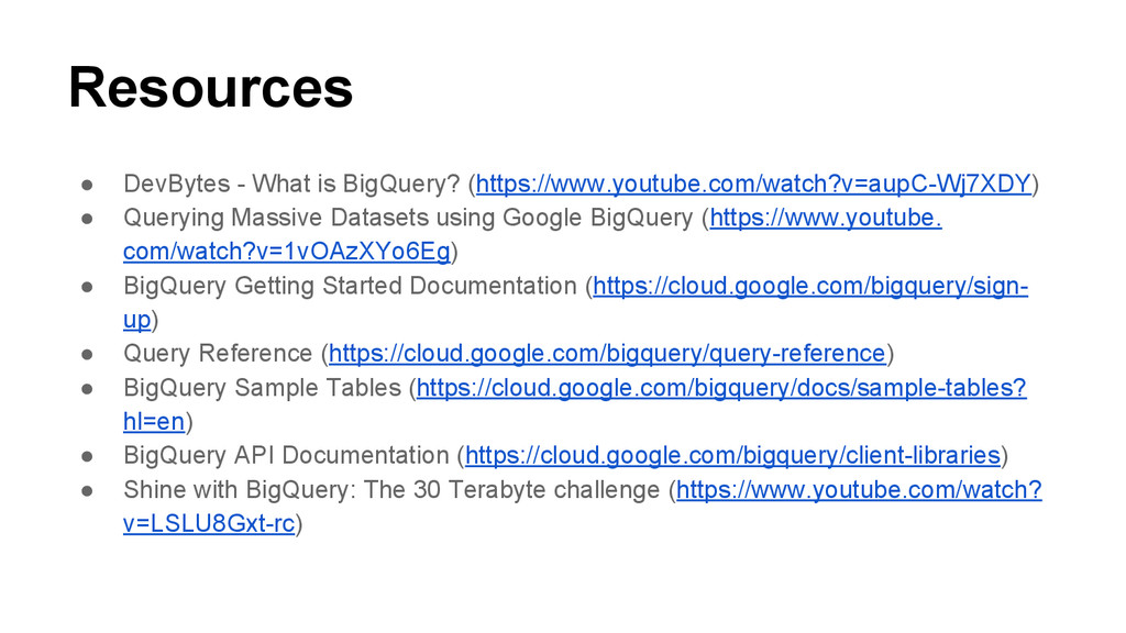 Resources ● DevBytes - What is BigQuery? (https...