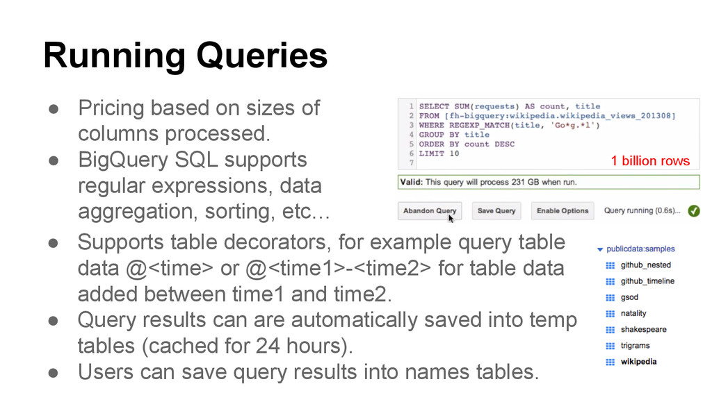 Running Queries ● Pricing based on sizes of col...